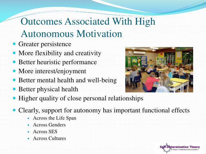 Outcomes Associated With High Autonomous Motivation