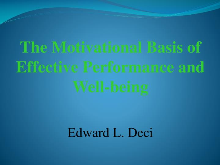 The Motivational Basis of Effective Performance and Well-being