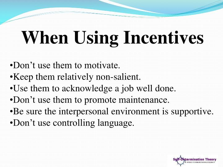 When Using Incentives