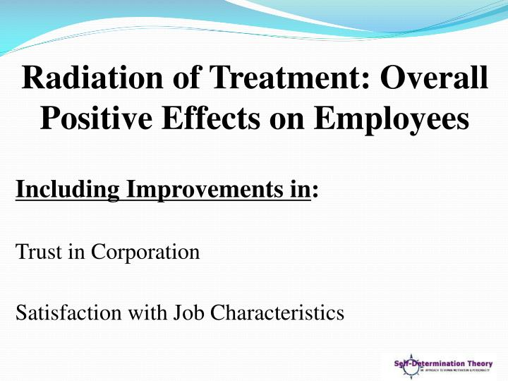 Radiation of Treatment: Overall Positive Effects on Employees