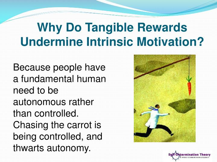 Why Do Tangible Rewards Undermine Intrinsic Motivation?