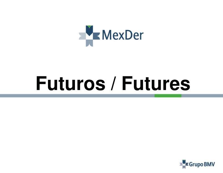 Futuros / Futures