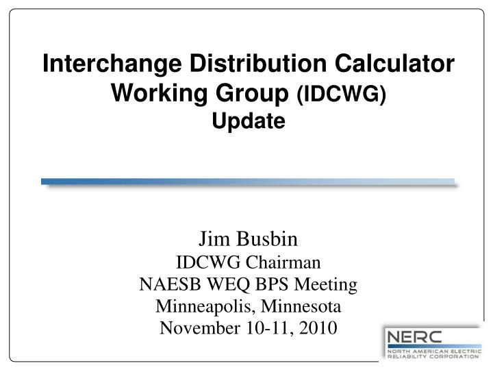Interchange distribution calculator working group idcwg update