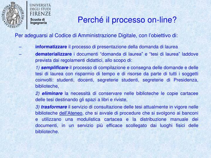 Perché il processo on-line?