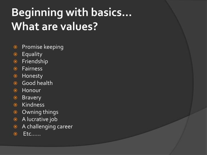 Beginning with basics what are values1