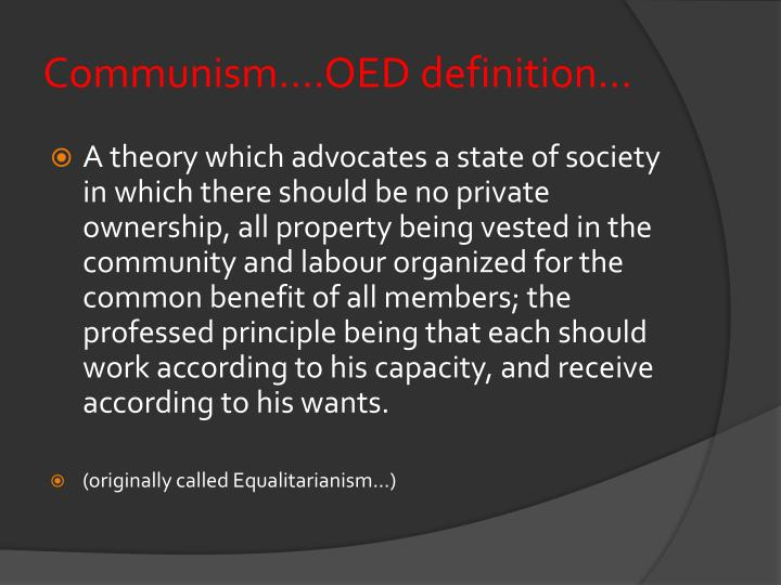 Communism....OED definition...