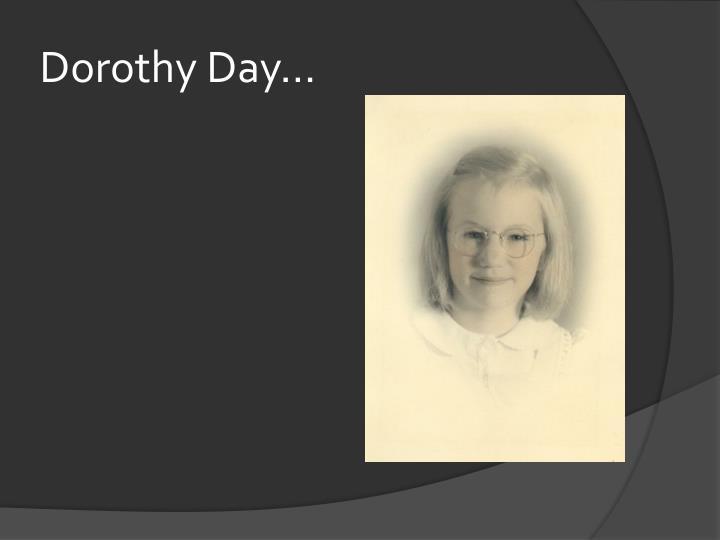 Dorothy Day...