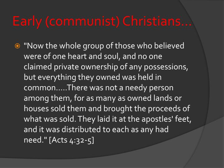 Early (communist) Christians...