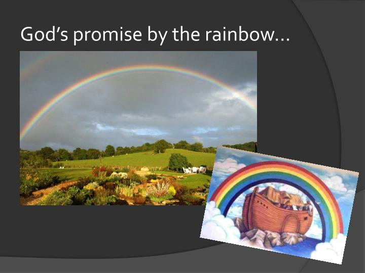 God's promise by the rainbow...