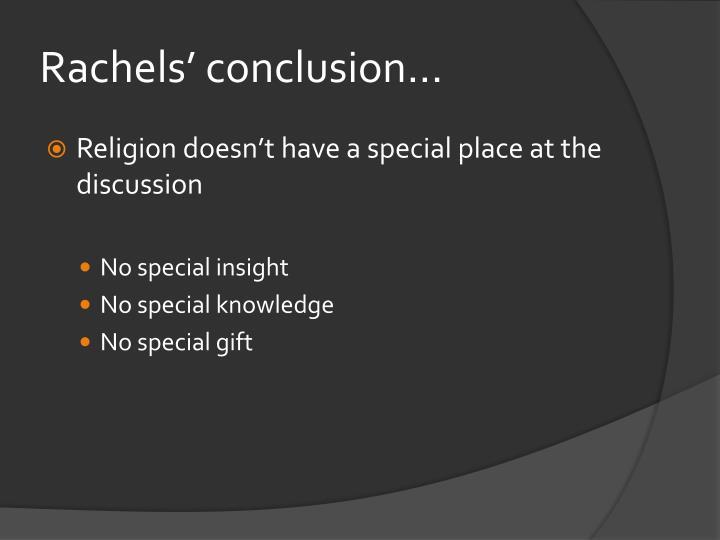 Rachels' conclusion...