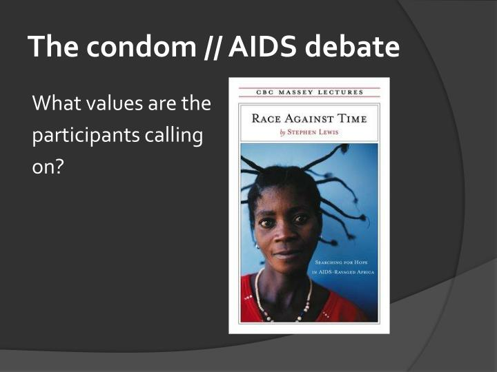 The condom // AIDS debate