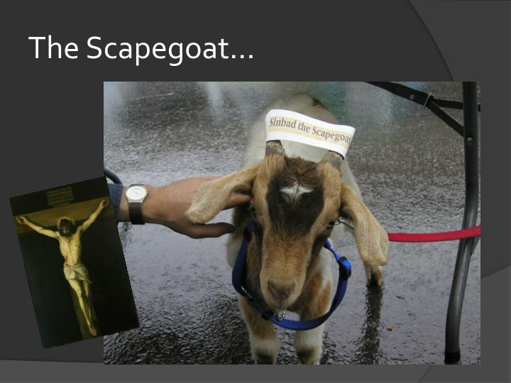 The Scapegoat...