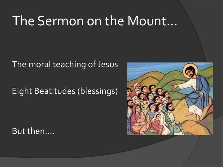The Sermon on the Mount...