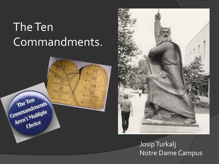 The Ten Commandments.