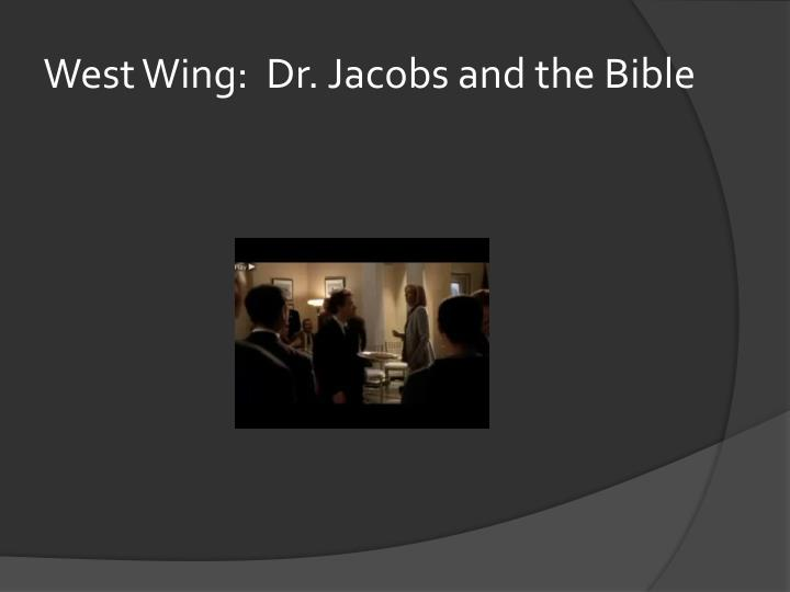 West Wing:  Dr. Jacobs and the Bible