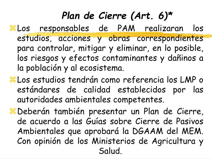 Plan de Cierre (Art. 6)*