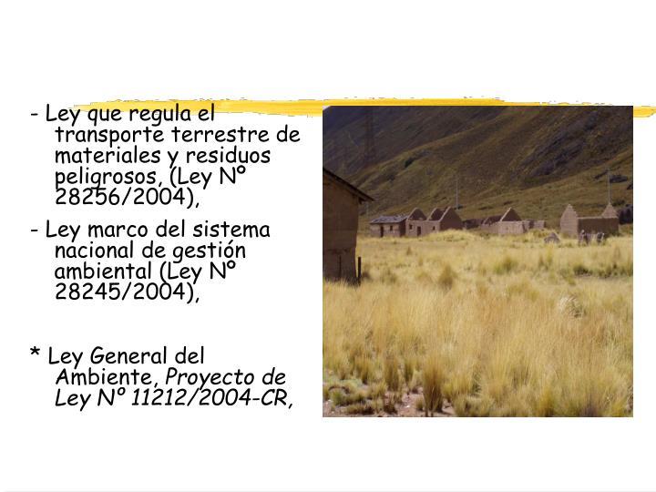 - Ley que regula el transporte terrestre de materiales y residuos peligrosos, (Ley Nº 28256/2004),