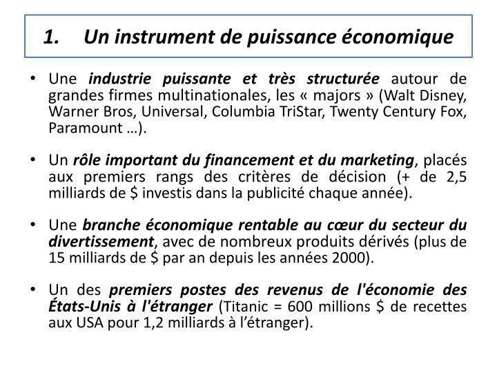 Un instrument de puissance économique