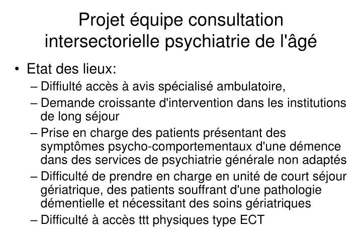 Projet équipe consultation intersectorielle psychiatrie de l'âgé