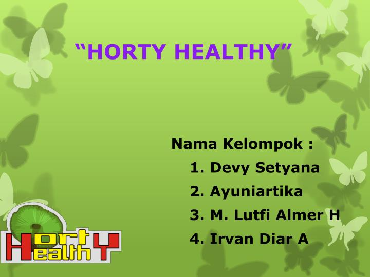 """HORTY HEALTHY"""