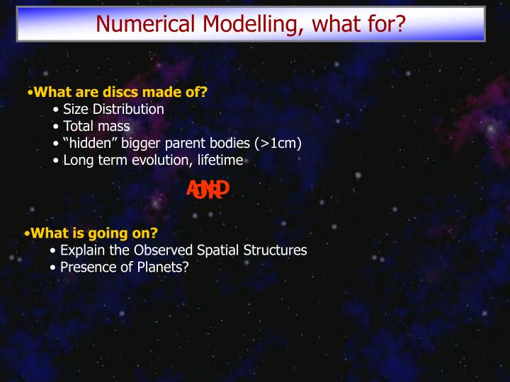 Numerical Modelling, what for?