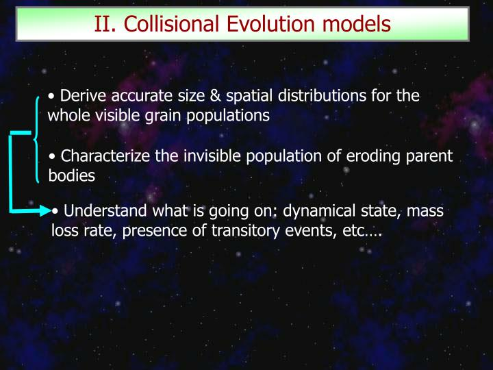 II. Collisional Evolution models