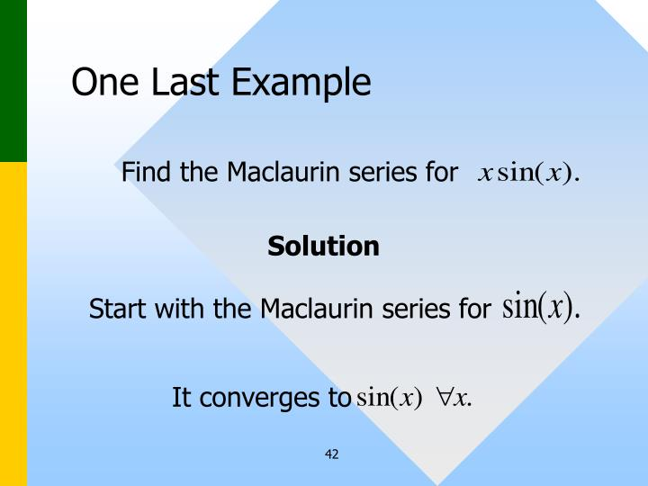 Find the Maclaurin series for