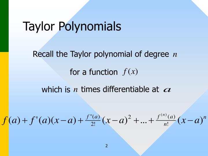 Recall the Taylor polynomial of degree