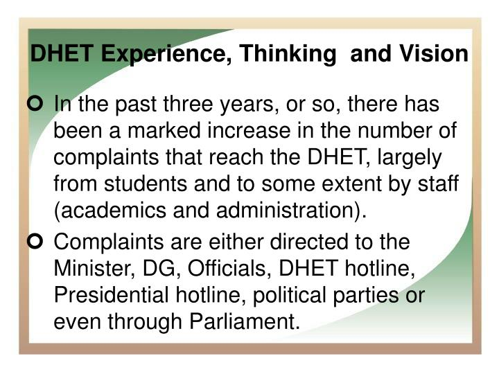 In the past three years, or so, there has been a marked increase in the number of complaints that reach the DHET, largely from students and to some extent by staff (academics and administration).