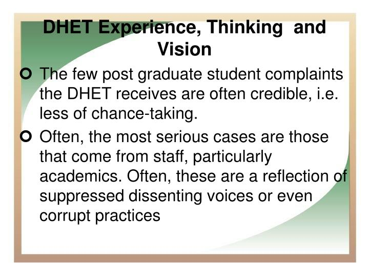 The few post graduate student complaints the DHET receives are often credible, i.e. less of chance-taking.
