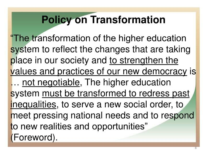 """The transformation of the higher education system to reflect the changes that are taking place in our society and"