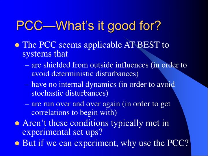 PCC—What's it good for?