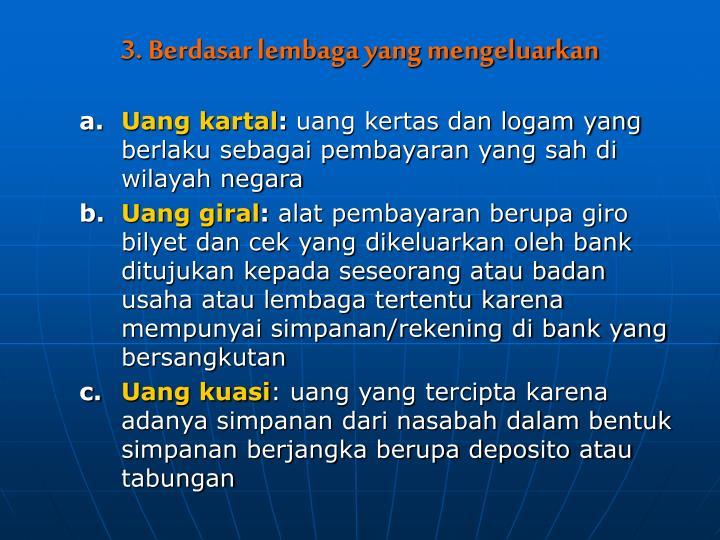 3. Berdasar lembaga yang mengeluarkan