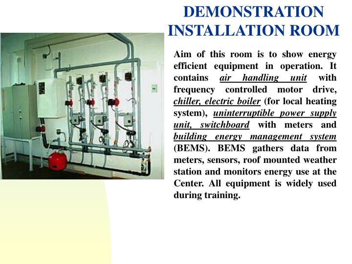 DEMONSTRATION INSTALLATION ROOM