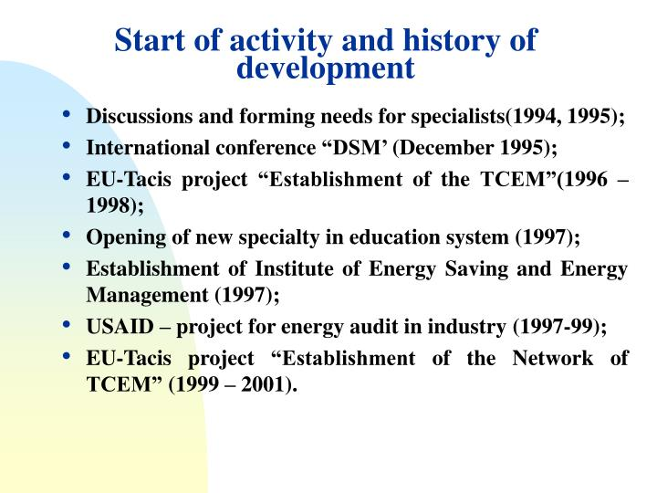 Start of activity and history of development