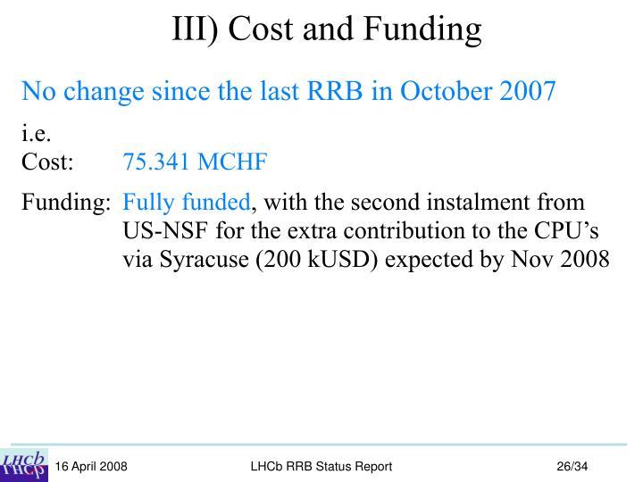 III) Cost and Funding