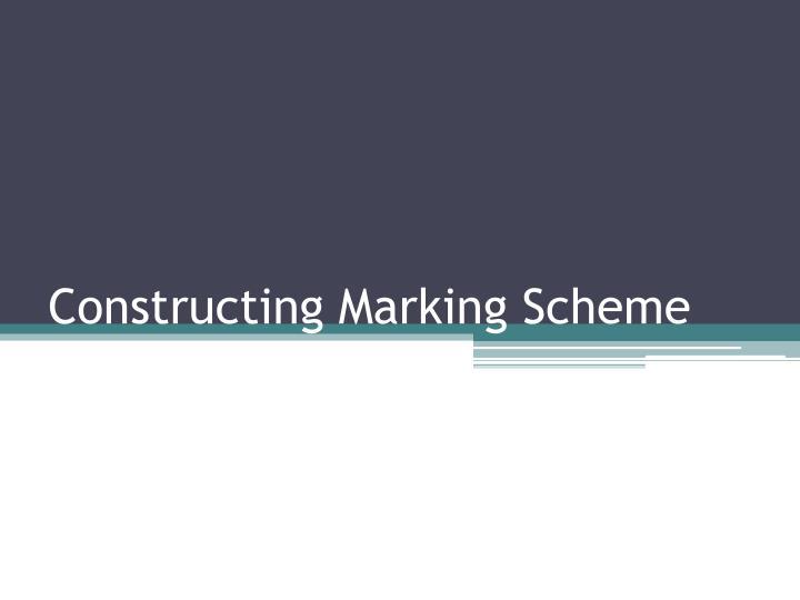 Constructing Marking Scheme
