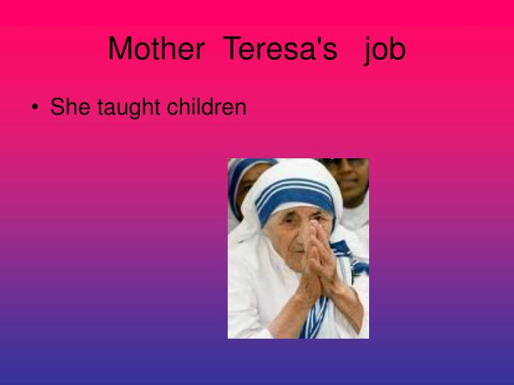 Mother teresa s job