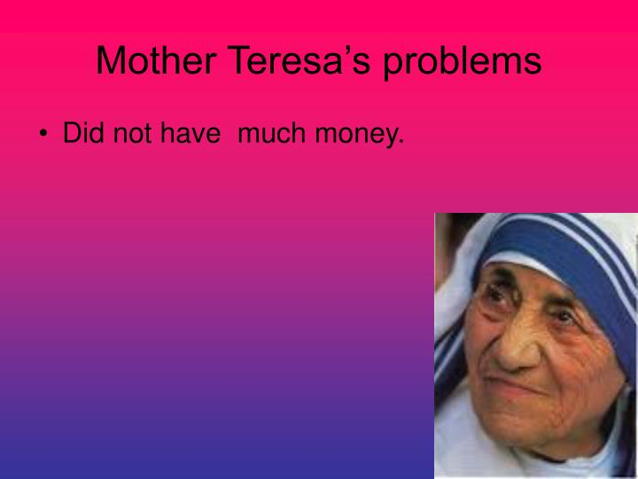 Mother Teresa's problems