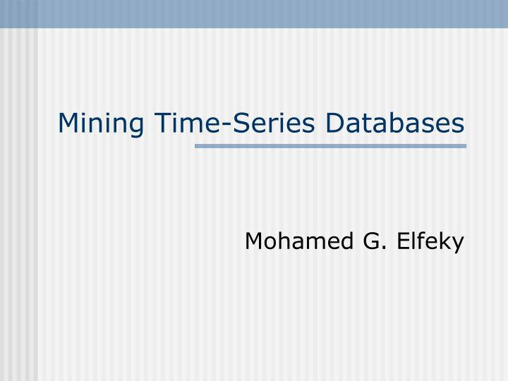 Mining time series databases