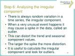 step 6 analysing the irregular component