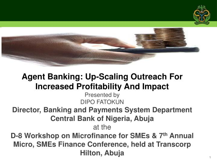 Agent Banking: Up-Scaling Outreach For Increased Profitability And Impact