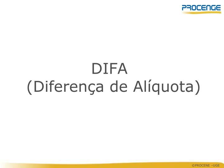 DIFA                             (Diferença de Alíquota)
