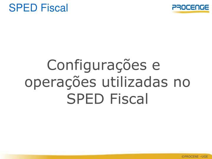 Configurações e operações utilizadas no SPED Fiscal