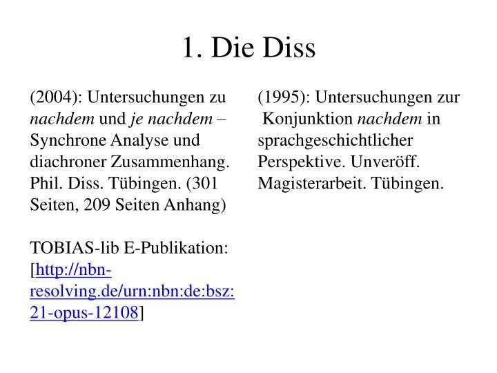 1. Die Diss