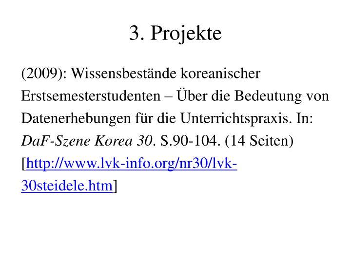 3. Projekte