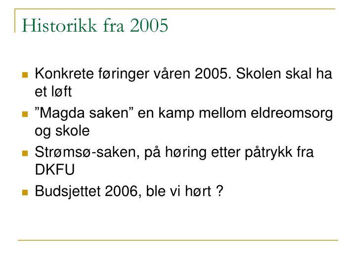 Historikk fra 2005