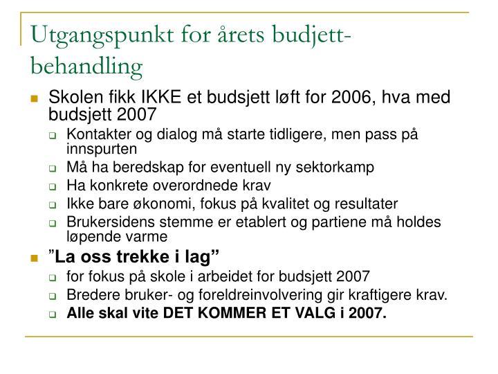 Utgangspunkt for årets budjett- behandling