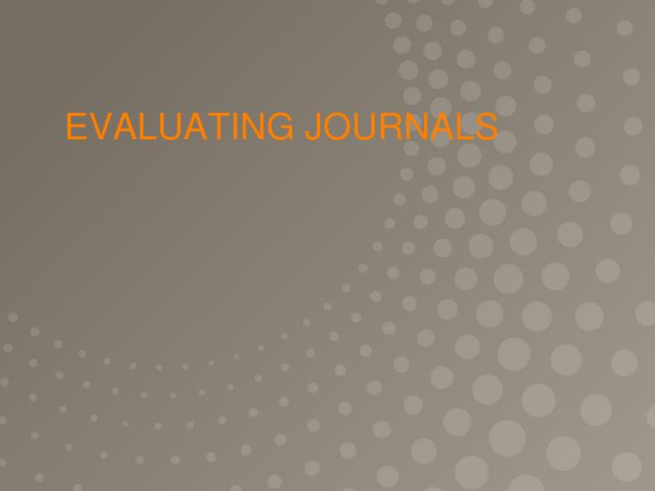 EVALUATING JOURNALS