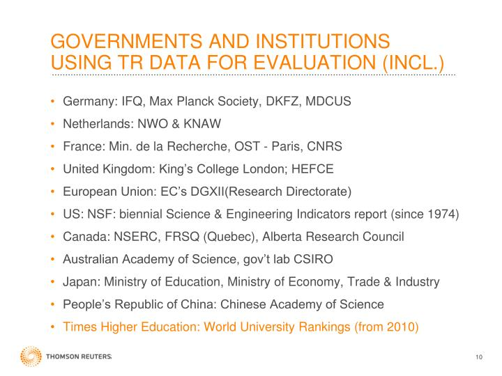 GOVERNMENTS AND INSTITUTIONS USING TR DATA FOR EVALUATION (INCL.)